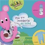 echange, troc Céline Potard, Collectif - Ma 1re imagerie de bébé : avec Moustilou la souris