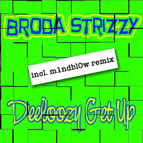 Broda Strizzy - Deeloozy Get Up-WEB-2014-ZzZz Download