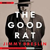 The Good Rat: A True Story | [Jimmy Breslin]