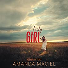 Lucky Girl Audiobook by Amanda Maciel Narrated by Brittany Pressley