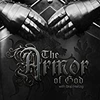 The Armor of God  by Skip Heitzig Narrated by Skip Heitzig