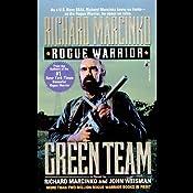 Rogue Warrior: Green Team | [Richard Marcinko]