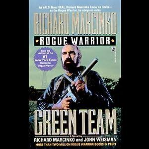 Green Team (Rogue Warrior, Book 3) by Richard Marcinko, John Weisman