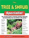 The Tree & Shrub Specialist: The Essential Guide to Selecting, Planting, Improving, and Maintaining Trees and Shrubs in the Garden (Specialist Series)