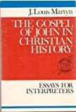 img - for Gospel of John in Christian History (Theological inquiries) by J.Louis Martyn (1979-12-03) book / textbook / text book