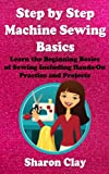 img - for Step by Step Machine Sewing Basics (Learn to Sew Book 1) book / textbook / text book