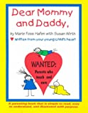 Dear Mommy Dear Daddy,: Written from Your Young Child's Heart, Hafen, Marie Foss