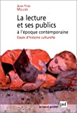 img - for La lecture et ses publics a l'epoque contemporaine: Essais d'histoire culturelle (Le noeud gordien) (French Edition) book / textbook / text book