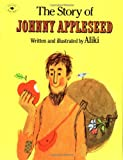 The Story of Johnny Appleseed (0671667467) by Aliki