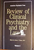 American Psychiatric Press Review of Clinical Psychiatry and the Law (American Psychiatric Press Review of Clinical Psychiatry & t)