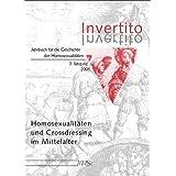 Invertito Jahrbuch für die Geschichte der Homosexualitäten 3. Jahrgang 2001: Homosexualitäten und Crossdressing...