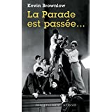 La parade est pass�e...par Kevin Brownlow