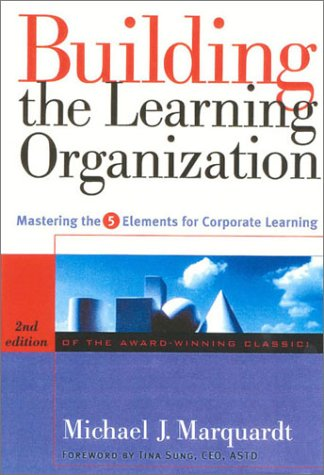 Building the Learning Organization: Mastering the 5...