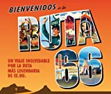 img - for Bienvenidos a la ruta 66 / Greetings from Route 66: Un viaje inolvidable por la ruta mas legendaria de EE.UU. / The Ultimate Road Trip Back Through Time Along America's Main Street (Spanish Edition) book / textbook / text book