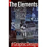 The Elements of Graphic Design: Space, Unity, Page Architecture, and Type ~ Alex White