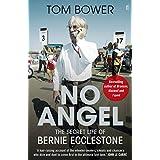 No Angel: The Secret Life of Bernie Ecclestoneby Tom Bower