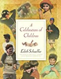 A Celebration of Children (0801011930) by Schaeffer, Edith