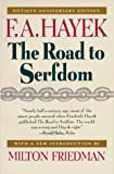 The Road to Serfdom: Fiftieth Anniversary Edition (0226320618) by F. A. Hayek