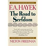 The Road to Serfdom: Fiftieth Anniversary Edition ~ F. A. Hayek