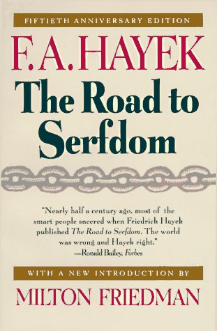 The Road to Serfdom: Fiftieth Anniversary Edition: F. A. Hayek, Milton Friedman: 9780226320618: Amazon.com: Books