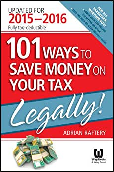101 Ways To Save Money On Your Tax - Legally! 2015-2016