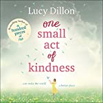 One Small Act of Kindness | Lucy Dillon