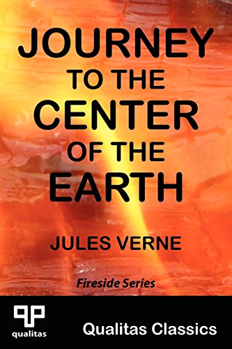 Journey to the Center of the Earth (Qualitas Classics) (Qualitas Classics. Fireside Classics)