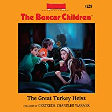 The Great Turkey Heist (       UNABRIDGED) by Gertrude Chandler Warner Narrated by Aimee Lilly
