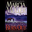 Burn Out: A Sharon McCone Mystery (       UNABRIDGED) by Marcia Muller Narrated by Laura Hicks