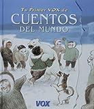 Tu primer Vox de los cuentos del mundo (COLECCION TU PRIMER VOX. A PARTIR DE EDADES 5/6) (Spanish Edition)