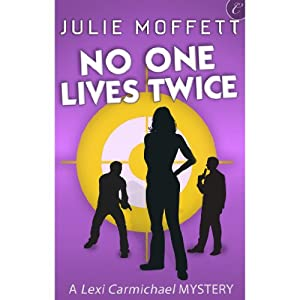 No One Lives Twice | [Julie Moffett]