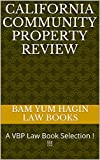 California Community Property Review  (Normalized Partial Reading Allowed): e law book, A VBP Law Book Selection! (Normalized Partial Reading Allowed)