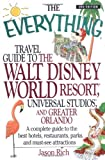 The Everything Travel Guide to the Walt Disney World Resort, Universal Studios, and Greater Orlando: A Complete Guide to Best Hotels, Restaurants, Par (Everything (History & Travel))