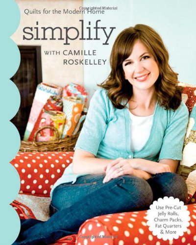 simplify-with-camille-roskelley-quilts-for-the-modern-home-stash-books