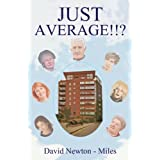 Just Average!!?by David Newton-Miles