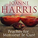 Peaches for Monsieur le Cur�: Chocolat, Book 3 (Unabridged)