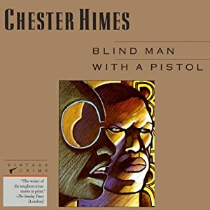Blind Man with a Pistol: A Grave Digger & Coffin Ed Novel | [Chester Himes]