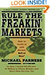 Rule the Freakin' Markets: How to Pro...