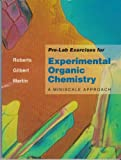 Pre-Lab Exercises for Experimental Organic Chemistry: A Miniscale Approach (0030972841) by Roberts, Royston M.