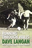 Running through Walls: The Dave Langan Autobiography