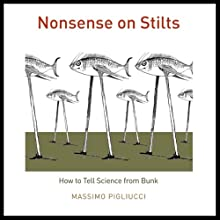 Nonsense on Stilts: How to Tell Science from Bunk (       UNABRIDGED) by Massimo Pigliucci Narrated by Jay Russell