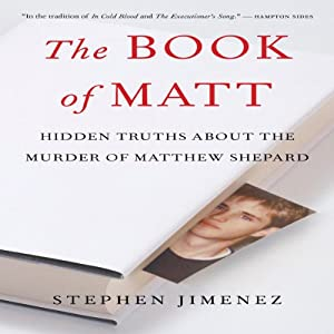 The Book of Matt: Hidden Truths About the Murder of Matthew Shepard | [Stephen Jimenez]