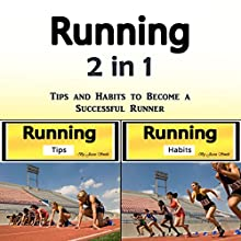 Running: Tips and Habits to Become a Successful Runner Audiobook by Jason Smith Narrated by Chris Brown
