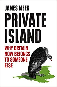Private Island: Why Britain Now Belongs to Someone Else download