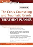 img - for The Crisis Counseling and Traumatic Events Treatment Planner (PracticePlanners) book / textbook / text book