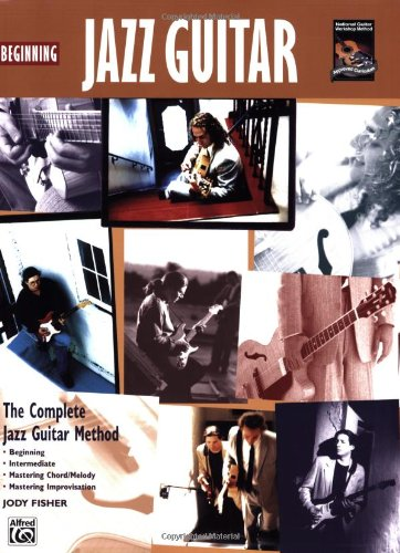 Beginning Jazz Guitar: The Complete Jazz Guitar Method: Beginning-intermediate-mastering Chord/Melody-mastering Improvisation (Complete Method) Reviews