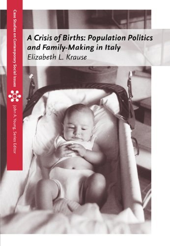 A Crisis of Births: Population Politics and Family-Making...