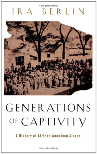 Generations of Captivity: A History of African-American...