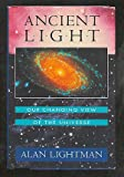 Ancient Light: Our Changing View of the Universe (0674033620) by Alan Lightman