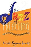 img - for The Jazz of Preaching: How to Preach with Great Freedom and Joy book / textbook / text book